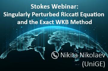 Tomorrow's Stokes Webinar: Singularly Perturbed Riccati Equation and the Exact WKB Method