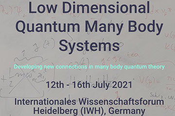 Low Dimensional Quantum Many Body Systems Workshop (July 12-16)