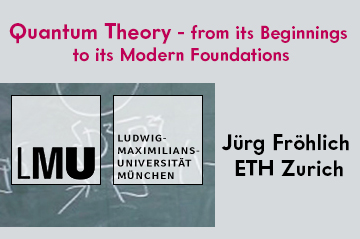 """Jürg Fröhlich - Lecture notes on """"Quantum Theory - from its Beginnings to its Modern Foundations"""""""