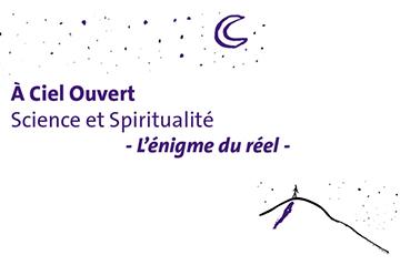 A Ciel Ouvert Science et Spiritualité - 16th October at 11:00