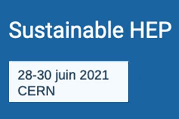 Online Sustainable HEP Workshop (28-30 June 2021)